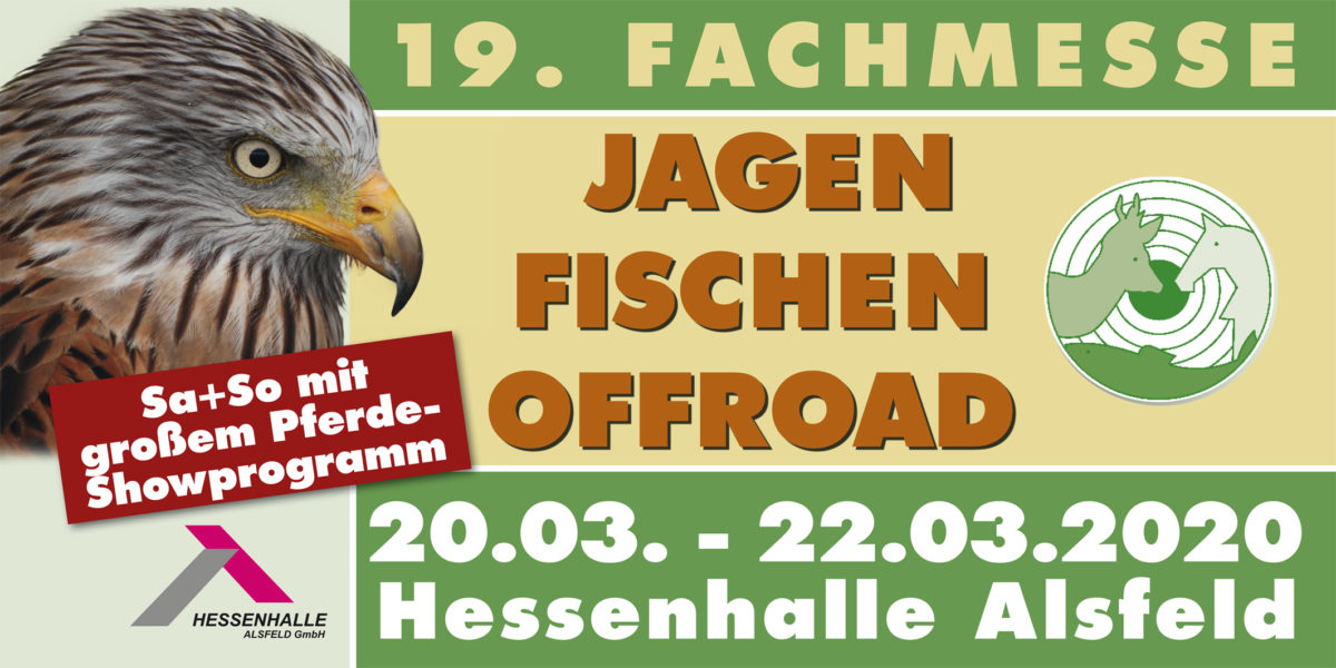 """""""Jagen – Fischen – Offroad"""" vom 20. bis 22. März 2020 in der Hessenhalle Alsfeld"""